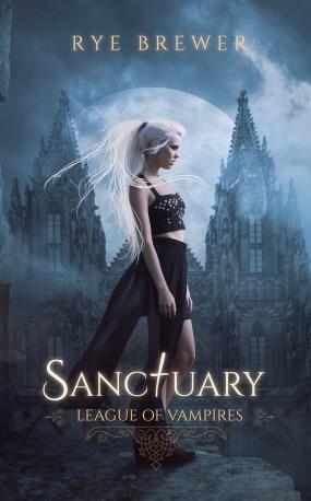 BOOK | RYE BEWER - SANCTUARY (League of Vampires Book 2)