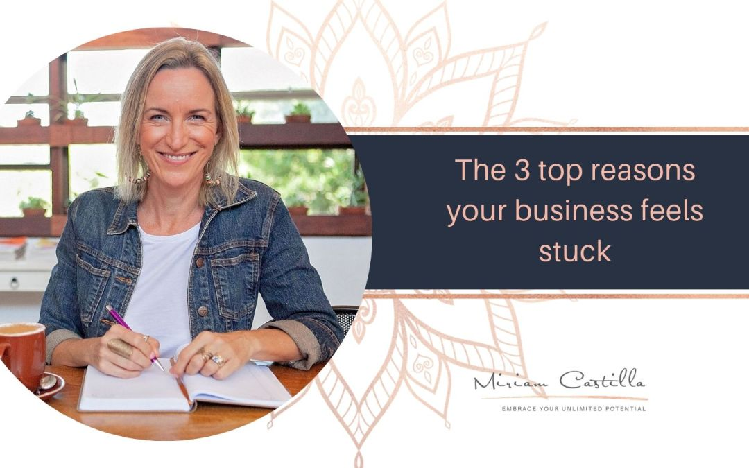 The 3 top reasons your business feels stuck