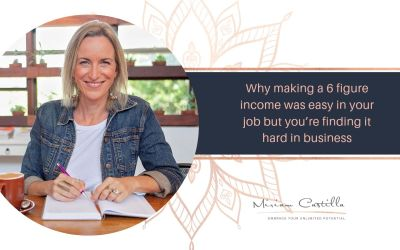Why making a 6 figure income was easy in your job but you're finding it hard in business