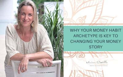 Why your Money Habit Archetype is KEY to changing your money story