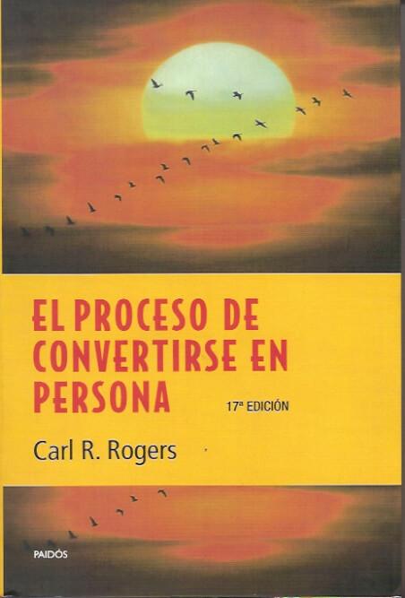 El proceso de convertirse en persona Carl Rogers