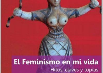 El feminismo en mi vida. Hitos, claves y topías
