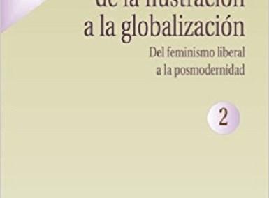 Teoría feminista: de la ilustración a la globalización
