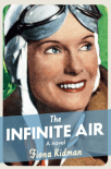 THE INFINITE AIR - by Fiona Kidman