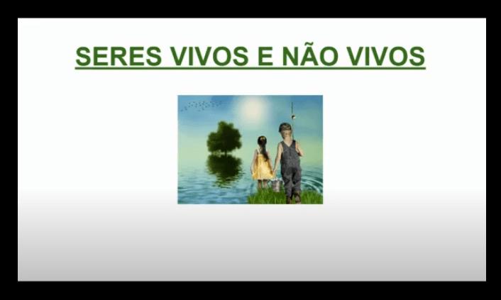Videoaula-Seres vivos e não vivos-Introdução