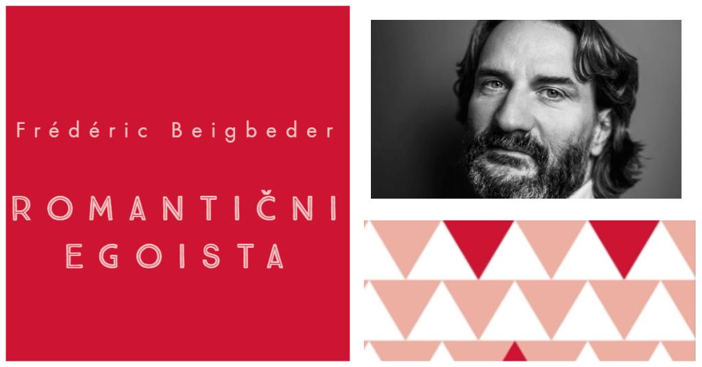 Frédéric Beigbeder – Romantični egoista