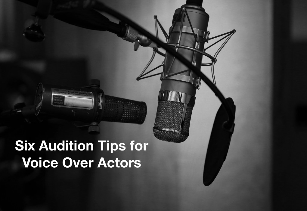 1*Zf5TYJcqnGudLsDzYdkrtw - Six Audition Tips for Voice Over Actors