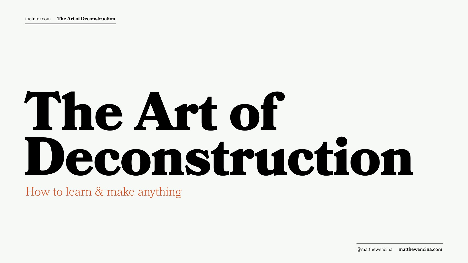 The Art Of Deconstruction