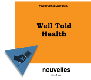 Nouveau mandat - Well Told Health | miron & cies