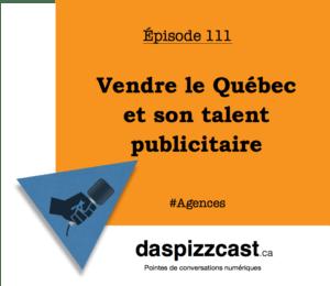Vendre le Québec et son talent publicitaire | daspizzcast.ca