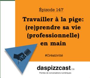Travailler à la pige - (re)prendre sa vie (professionnelle) en main | daspizzcast.ca