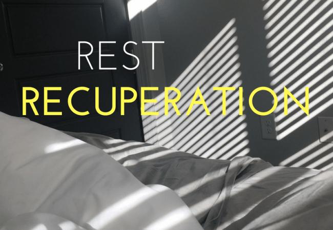 Rest + Recuperation