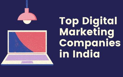11 Top Digital Marketing Companies in India