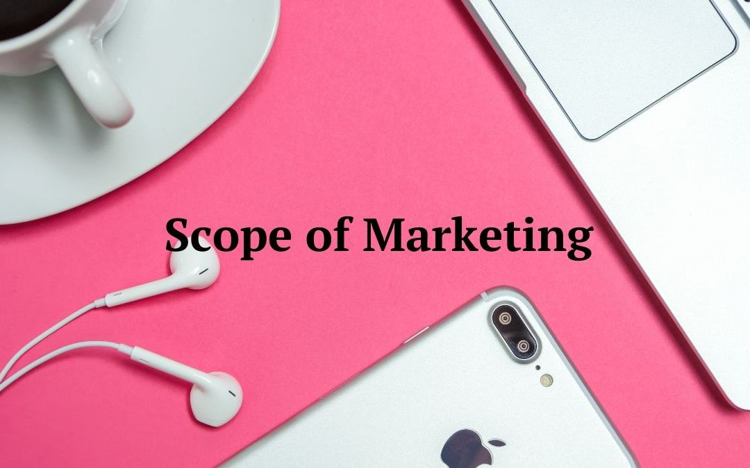 Scope of Marketing