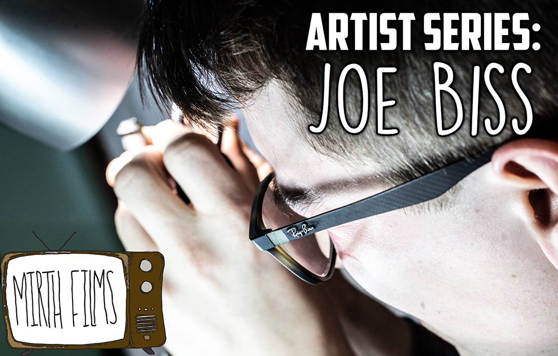Artist Series: Joe Biss