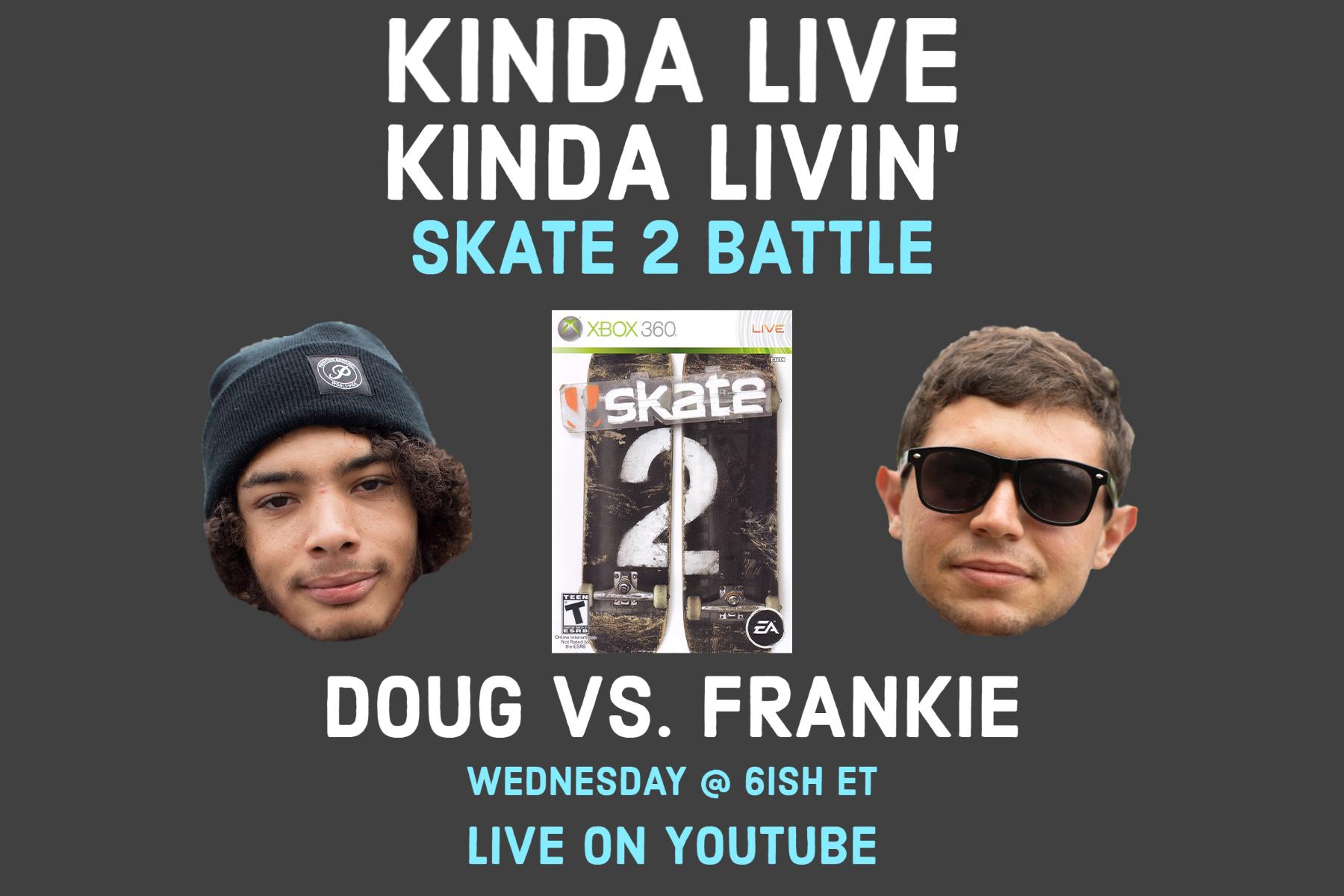 Ep. 53: Skate 2 Battle | Kinda Live Kinda Livin' Podcast
