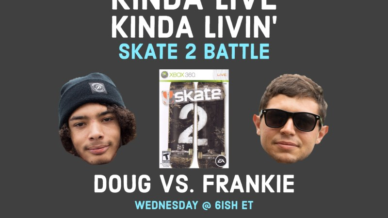 Ep. 53: Skate 2 Battle | Kinda Live Kinda Livin' Podcast