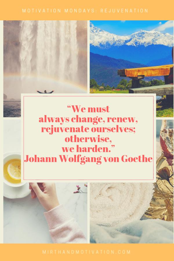 Motivation Mondays: Rejuvenation