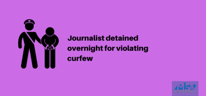 Journalist detained overnight for violating curfew