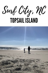 The Best Things to do on Topsail Island! Family friendly and kid tested!