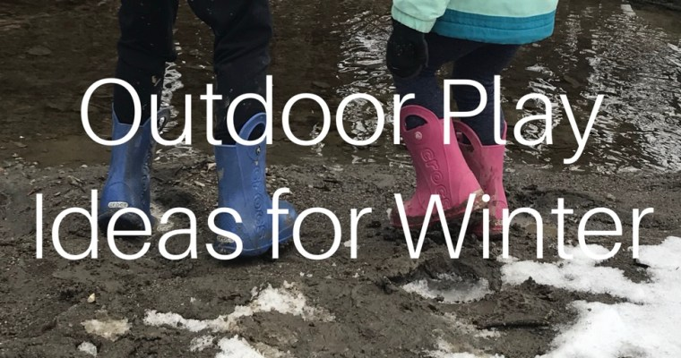 Ways to encourage outdoor play in cold weather