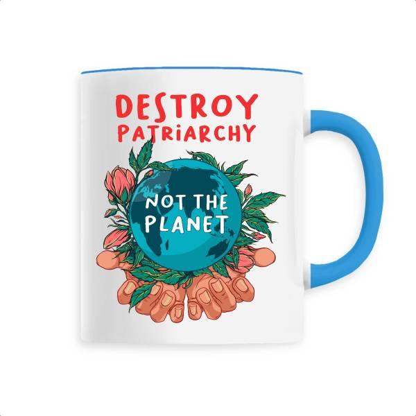 Mug - Destroy patriarchy not the planet