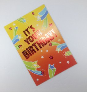 Card Front: It's you're Birthday! Card Inside: Time for some Serious FUN!