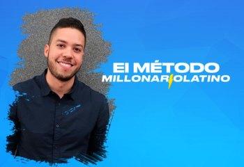 el metodo millonario latino