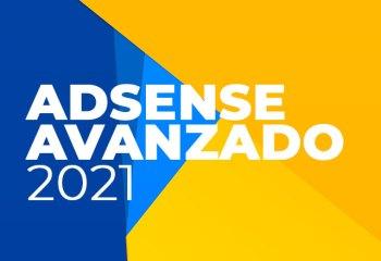 Adsense Avanzado 2021