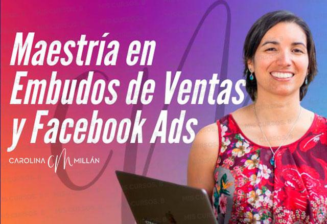Maestría en Embudos y Tráfico por Facebook de Carolina Millan