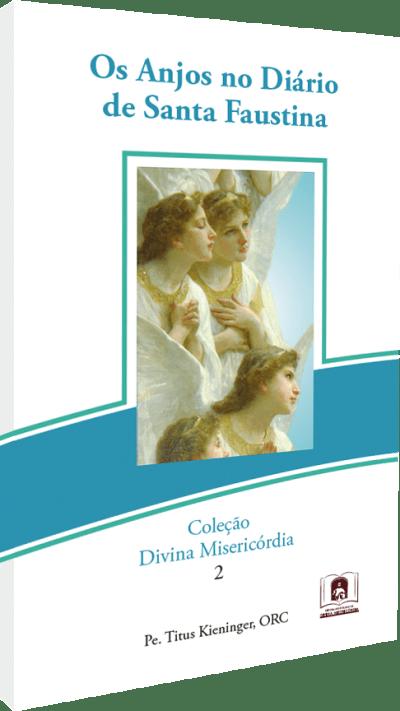 Os Anjos no Diário de Santa Faustina