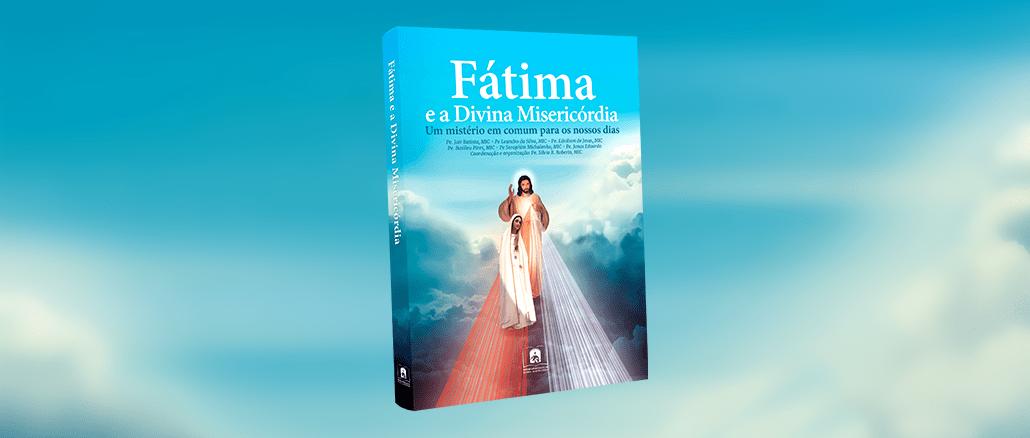 Fátima e a Divina Misericórdia