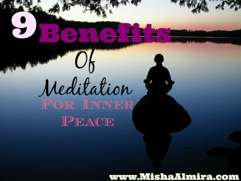 9 Benefits of Meditation For Inner Peace- Misha Almira