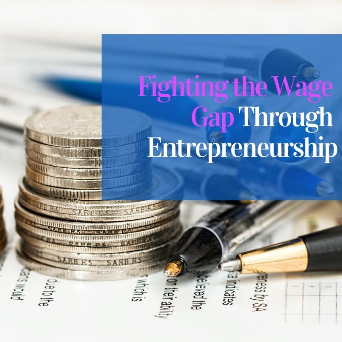 Fighting the Wage Gap Through Entrepreneurship