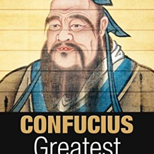 Confucius: Greatest Quotes and Life Lessons