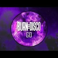 Burn The Disco - Go [House Music]