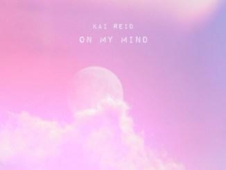 Kai Reid - On My Mind