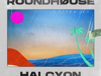 ROUNDHØUSE - HALCYON