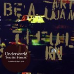 Underworld — Beautiful Burnout (Lautaro Varela Edit)