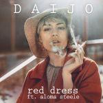 Daijo — Red Dress (ft. Aloma Steele) [Dance, EDM]