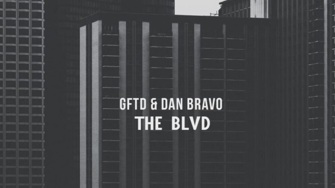 GFTD & Dan Bravo - The Blvd [Deep house, R'n'B]