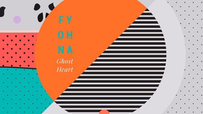 FYOHNA - Ghost Heart [Indie Dance, Alt Pop]