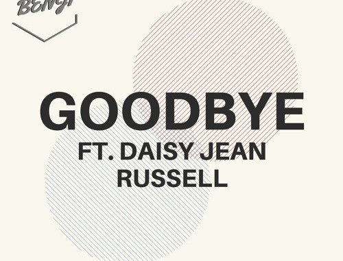 Benji Ft. Daisy Jean Russell - Goodbye [Electronic, Future Bass]