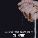 Angerwolf Ft. Taylor Mosley — Slippin [Deep House, Tropical house]