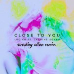 Lucian — Close to You (ft. Jasmine Sokko) (Bradley Allan Remxi) [Dance, EDM]
