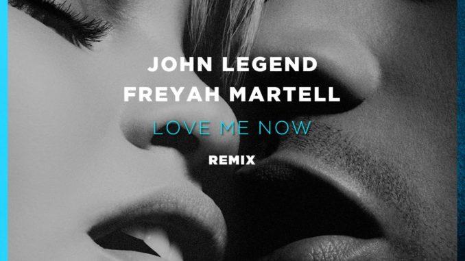 John Legend x Freyah Martell - Love Me Now (Remix) [Chill, Electronic]