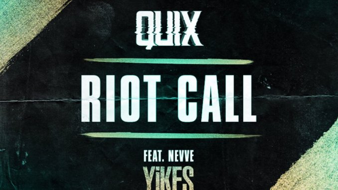 Quix feat. Nevve - Riot Call (YiKES Remix) [Trap, EDM]