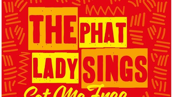 The Phat Lady Sings - Set Me Free [House, Deep house]