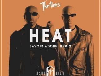 THRILLERS - HEAT (Savoir Adore Remix) [Indie Dance]