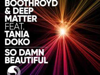 Maff Boothroyd & Deep Matter ft. Tania Doko- So Damn Beautiful [House]